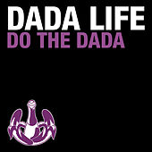 Do the Dada von Dada Life