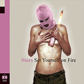 Set Yourself on Fire von Stars