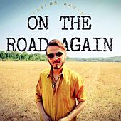 On the Road Again von Taylor Davis
