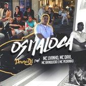 Os Maloca by Perera DJ