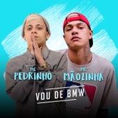 Vou de BMW by Mc Pedrinho