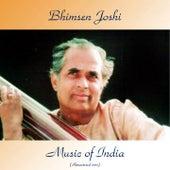 Music Of India (Remastered 2017) by Bhimsen Joshi