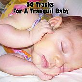 60 Tracks For A Tranquil Baby by Bedtime Baby