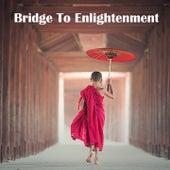 Bridge To Enlightenment de Zen Meditation and Natural White Noise and New Age Deep Massage