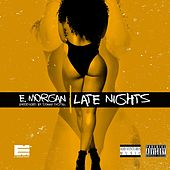 Late Nights (feat. Mazerati) by E. Morgan