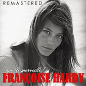 Quelle merveille! (Remastered) by Francoise Hardy