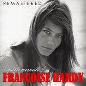Quelle merveille! (Remastered) de Francoise Hardy