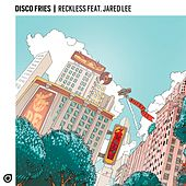 Reckless (feat. Jared Lee) von Disco Fries