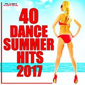 40 Dance Summer Hits 2017 - EP von Various Artists