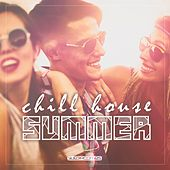 Chill House Summer - EP by Various Artists