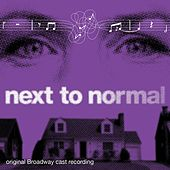 Next To Normal (Original Broadway Cast Recording) by Various Artists
