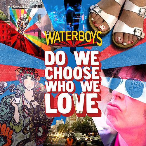 Do We Choose Who We Love by The Waterboys