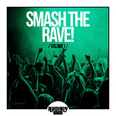 Smash the Rave, Vol. 1 by Various Artists