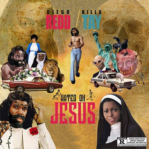 Hated on Jesus by Killa Tay