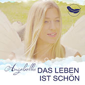 Das Leben Ist Schön by Angelrellas