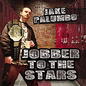 Jobber To The Stars by Jake Palumbo