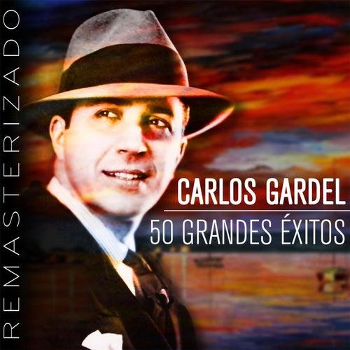 50 Grandes Exitos (Remasterizado) de Carlos Gardel
