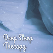 Deep Sleep Therapy – New Age Music for Sleep, Cure Insomnia, Relaxation, Lullabies Songs by Deep Sleep Relaxation