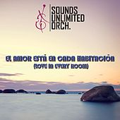 Love In Every Room by Sounds Unlimited Orchestra