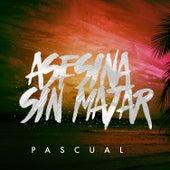 Asesina Sin Matar de Pascual