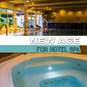 New Age for Hotel Spa – Relaxing Music for Spa, Wellness, Therapy Music Helpful for Massage Background by Nature Sounds Relaxation: Music for Sleep, Meditation, Massage Therapy, Spa