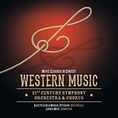 Western Music in Concert by 21st Century Chorus 21st Century Symphony Orchestra
