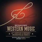 Western Music in Concert von 21st Century Chorus 21st Century Symphony Orchestra
