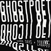Dark Days + Canapés de Ghostpoet