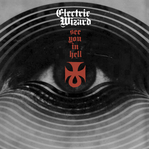 See You In Hell by Electric Wizard