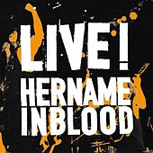 Live! de Her Name in Blood
