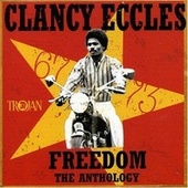 Freedom - The Anthology 1967-73 von Clancy Eccles