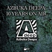 Azbuka Deepa: 10 Years on Air - EP by Various Artists