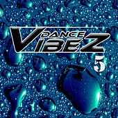 Dance Vibez 5 by Various Artists
