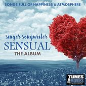 Singer Songwriter Sensual: The Album by Various Artists