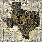 Good as Gone by Town Walsh
