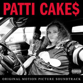 Patti Cake$ (Original Motion Picture Soundtrack) by Various Artists