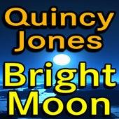 Quincy Jones Bright Moon by Quincy Jones