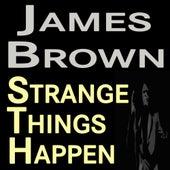 James Brown Strange Things Happen by James Brown