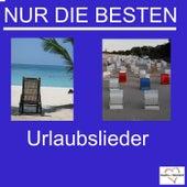 Nur die Besten - Urlaubslieder by Various Artists