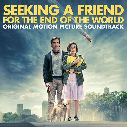 Seeking a Friend for the End of the World (Original Motion Picture Soundtrack) by Various Artists