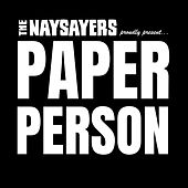 Paper Person by The Naysayers
