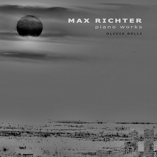 Max Richter: Piano Works de Olivia Belli