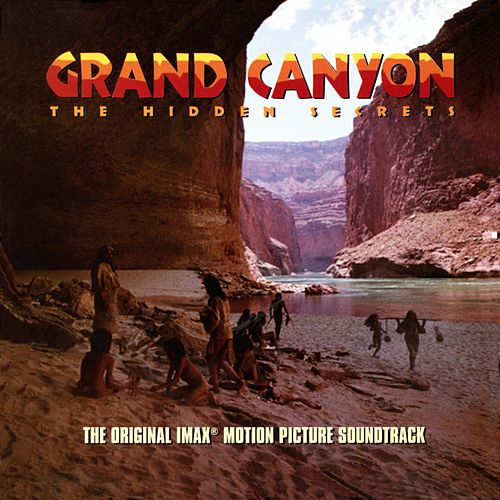 Grand Canyon: The Hidden Secrets (Original Soundtrack Recording) von Bill Conti