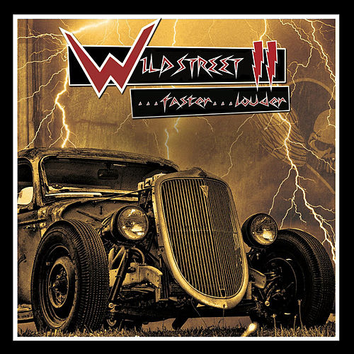 Wildstreet II...Faster... Louder! (Collector's Edition) by Wildstreet