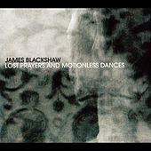 Lost Prayers and Motionless Dances de James Blackshaw