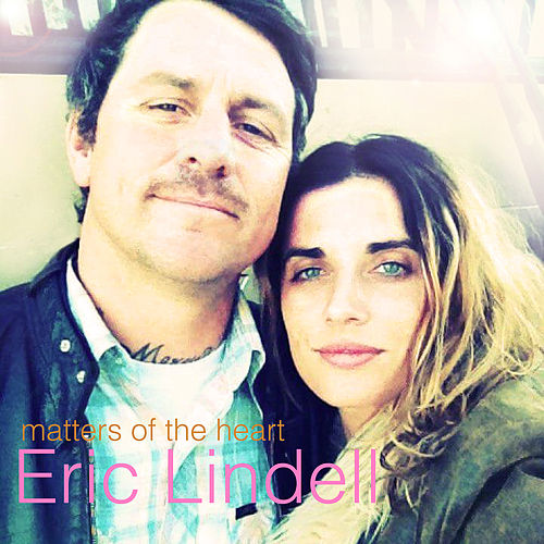 Matters of the Heart [Deluxe] by Eric Lindell