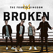 Broken by The Fourth Kingdom