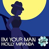 I'm Your Man (Instant Love) by Holly Miranda