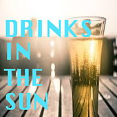 Drinks In The Sun by Various Artists