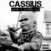 Make A Hater Mad de Cassius